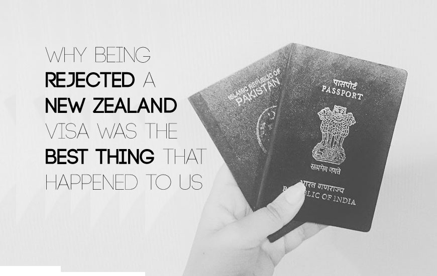 New Zealand Visa Rejection - why it was a blessing in disguise